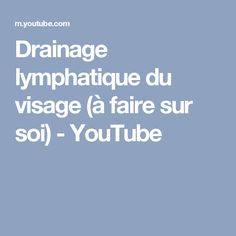 Drainage lymphatique du visage (à faire sur soi) - YouTube