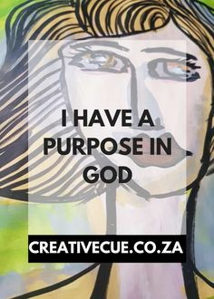 I have a purpose in