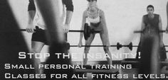 Stop the Insanity! Injury free group training, personal attention in a small class setting. Training Classes, Personal Fitness, Weight Loss, Group, Motivation, Free, Weigh Loss, Loosing Weight, Loose Weight