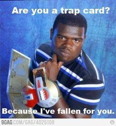 Are you a trap card?