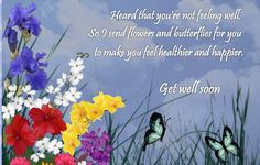 Send cheerful butterflies and lovely flowers to wish get well. Free online Get Well Butterflies ecards on Everyday Cards Get Well Messages, Get Well Wishes, Get Well Ecards, Feel Better Quotes, Get Well Soon Quotes, 123 Greetings, Well Images, Online Greeting Cards, Funny Cards