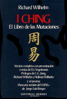 I Ching. El libro de las Mutaciones (Ed. Richard Wilhelm)