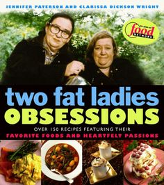 Two Fat Ladies Obsessions: Jennifer Paterson, Clarissa Dickson Wright Cooking Chief, Cooking Tv, Chef Cookbook, British Humor, English Food, Fat Women, Food Network Recipes, A Food, Favorite Recipes