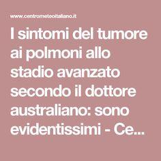 I sintomi del tumore ai polmoni allo stadio avanzato secondo il dottore australiano: sono evidentissimi - Centro Meteo Italiano