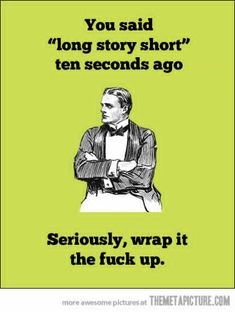 This is so me telling stories!!  I blame it on my terrible memory!! ;)