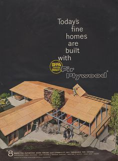 1958 ad from the Douglas Fir Plywood Association. Wish that house were being built for me.