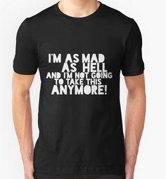 'I'm as mad as hell, and I'm not going to take this anymore!' T-Shirt by nametaken Tshirt Colors, Wardrobe Staples, Female Models, Chiffon Tops, V Neck T Shirt, Classic T Shirts, Tees, Mens Tops, How To Wear