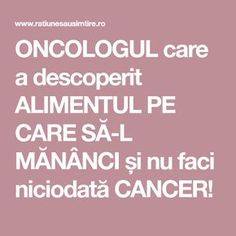 ONCOLOGUL care a descoperit ALIMENTUL PE CARE SĂ-L MĂNÂNCI și nu faci niciodată CANCER! Health And Beauty, Health And Wellness, Cancer, Remedies, Smoothie, Therapy, Medicine, Health Fitness, Home Remedies