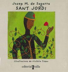 """Josep M. de Sagarra / Victòria Tubau. """"Sant Jordi"""". Editorial Cruïlla. (3 a 6 anys). Està a la biblio. Cover, Books, Art, Lyrics, Art Background, Libros, Book, Kunst, Performing Arts"""