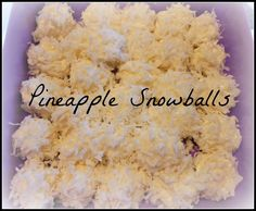 Call Her Blessed: Pineapple Snowballs