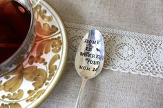 Home Is Where Your Mom Is-- Hand Stamped