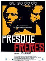 Presque frères, film brésilien de 2004 réalisé par Lucia Murat. Monstrueux et magnifique.