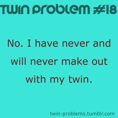 I have the strangest feeling that me and Evelyn would do this just to prove someone wrong. Twin Problems, Twin Quotes, Twin Humor, Yes I Can, Identical Twins, Twin Brothers, Keep It Real, I Can Tell, Twin Sisters
