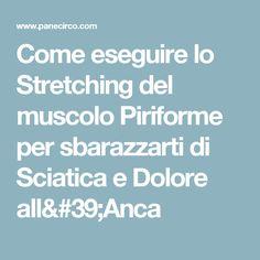 Come eseguire lo Stretching del muscolo Piriforme per sbarazzarti di Sciatica e Dolore all'Anca
