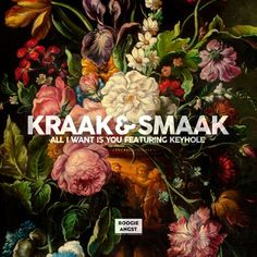 Kraak & Smaak - All I Want Is You (feat. Keyhole)