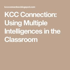KCC Connection: Using Multiple Intelligences in the Classroom