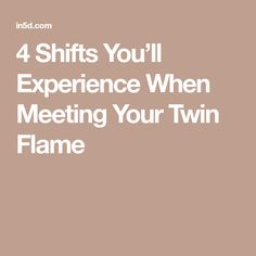 4 Shifts You'll Experience When Meeting Your Twin Flame