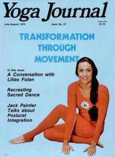 1979 July: Yoga Journal Magazine Cover.  A fabulous retro vintage magazine cover …. Historical gold!  #VintageYoga #RetroYoga #YogaJournal  #70sYoga #VintageMagazine     www.RelaxAndRelease.co.uk