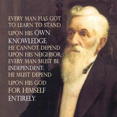 Stand upon your own knowledge and depend upon God lds quote Prophet Quotes, Lds Quotes, Religious Quotes, Spiritual Quotes, Faith Quotes, Missionary Quotes, Snow Quotes, Spiritual Church, Family Home Evening Lessons