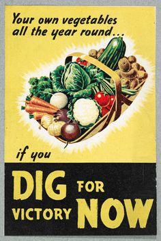 'Dig for Victory'. A patriotic poster issued during World War Two.
