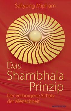 Sakyong Mipham Das Shambhala-Prinzip Der verborgene Schatz der Menschheit #Buch #Buddhismus #Spiritualität