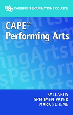 CAPE® Performing Arts Syllabus, Specimen Paper and Mark Scheme eBook