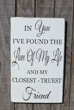 Rustic Wood Wedding Sign In You I've Found The Love Of My Life And My Closest - Truest Friend Wedding Decor Rustic Anniversary Love Quote Best Friends Wedding Sign Couples Gift Hand Painted Reclaimed Wood #rusticweddings #romantic #valentinesday  #weddingsigns