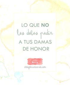 No te pases con tus #Damas de Honor - Lee sobre lo que NO es correcto pedirles: http://www.elblogdeunanovia.com/preparativos/lo-que-no-les-debes-pedir-a-tus-damas-de-honor/ | El Blog de una Novia |  #damasdehonor #novias