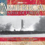America - Empire of Liberty Vol. 3: Empire and Evil   David Reynolds