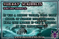 It was a perfect voyage, until every barrel of supplies fell overboard. From that moment it was a disaster of epic proportions.