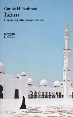 Islam. Una nuova introduzione storica è un libro di Carole Hillenbrand pubblicato da Einaudi nella collana La biblioteca: acquista su IBS a 28.90€!