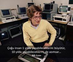 Çoğu insan 1 yılda yapabileceklerini büyütür, 10 yılda yapabileceklerini de azımsar... Bill Gates #zaman #future