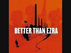 "Better Than Ezra - Breathless  ""Come now, running headlong into my arms, breathless"""