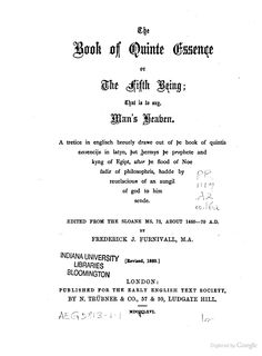The Book of Quinte Essence Or the Fifth Being: That is to Say, Man's Heaven ... - Frederick James Furnivall, Hermes (Trismegistus.) - Google...