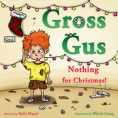 Kindle FREE Days:  Nov. 24 – 26      ~~ GROSS GUS; Nothing For Christmas! ~~ In this beautifully illustrated rhyming book find out what happens to GROSS GUS when he gets involved in some mischief, right before Christmas.