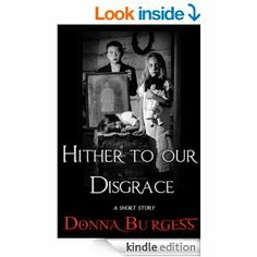 Amazon.com: Hither to Our Disgrace eBook: Donna Burgess: Books