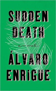 Sudden Death: A Novel - Kindle edition by Álvaro Enrigue, Natasha Wimmer. Literature & Fiction Kindle eBooks @ Amazon.com.
