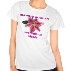 God Made Us sSsters Love Made Us Friends T Shirt