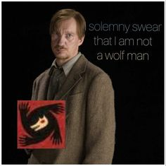 #remuslupin #harrypotter #werewolf I solemny swear that I am not a wolf man too