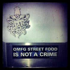 OMFG street food is not a crime