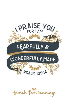 """I praise you, for I am fearfully & wonderfully made.""Get this print in my shop!And be sure to check out my cases in my Casetify shop!Be sure to use the referral code QU6TK8 to get $10 off your first purchase![gallery columns=""4"" link=""none""…"