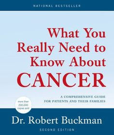What You Really Need to Know About Cancer by Robert Buckman Dr. http://www.amazon.ca/dp/1552637018/ref=cm_sw_r_pi_dp_ae74tb11G4N13
