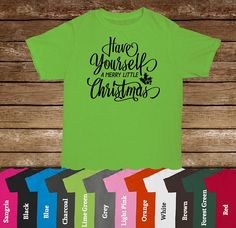 Have yourself a Merry little Christmas. T-Shirt/Christmas