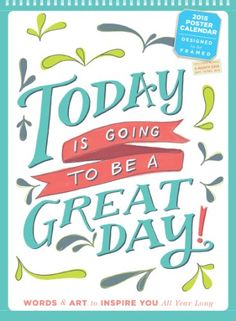 Today Is Going to Be a Great Day! Poster Calendar de Workman Publishing