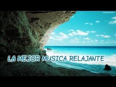 LA MEJOR MUSICA RELAJANTE, THE BEST RELAXATING MUSIC, INSTRUMENTAL MUSIC.