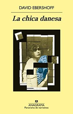 La chica Danesa (Panorama de narrativas) de David Ebershoff https://www.amazon.es/dp/B01AIRSQDW/ref=cm_sw_r_pi_dp_KIrKxbZ3S2B61