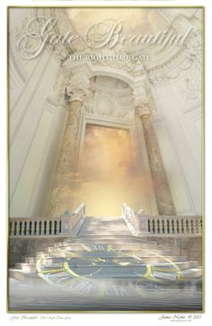 """Prophetic Art of James Nesbit ~ The Gate Beautiful or the """"right time"""" gate ~ See Acts Chapter 3 Heaven's Gate, Bride Of Christ, Prophetic Art, Jesus Is Coming, Biblical Art, Lion Of Judah, Jesus Pictures, Bible Pictures, Stairway To Heaven"""