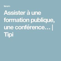 Assister à une formation publique, une conférence… | Tipi Public