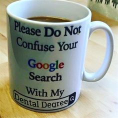 Dentaltown - Please don't confuse your Google search with my dental degree.