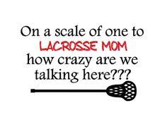 One to Lacrosse Mom Crazy?  Custom t-shirt